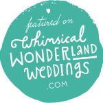 Featured on Whimsical Wonderland Weddings . com